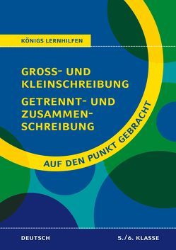 Groß- und Kleinschreibung, Getrennt- und Zusammenschreibung für die 5. und 6. Klasse. von Rigatos,  Helena, Woerlein,  Herbert