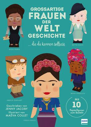 Großartige Frauen der Weltgeschichte von Collet,  Maëva, Jacoby,  Jenny