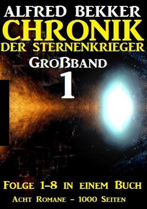 Großband #1 – Chronik der Sternenkrieger (Folge 1-8) von Bekker,  Alfred