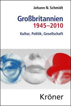 Großbritannien 1945-2010 von Schmidt,  Johann N.