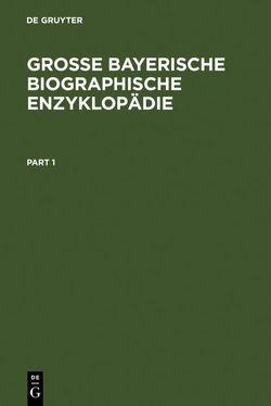 Große Bayerische Biographische Enzyklopädie von Jahn,  Bruno, Körner,  Hans-Michael