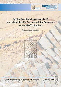 Große Brasilien-Exkursion 2013 des Lehrstuhls für Geotechnik im Bauwesen an der RWTH Aachen von Ziegler,  Martin
