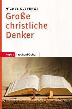 Große Denker des Christentums von Clévenot,  Michel