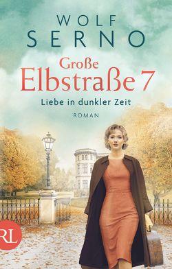 Große Elbstraße 7 – Liebe in dunkler Zeit von Serno,  Wolf