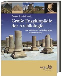 Große Enzyklopädie der Archäologie von Cremin,  Aedeen, Newton,  Iris