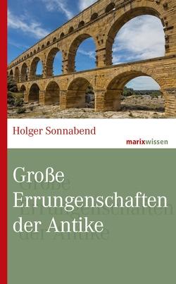 Große Errungenschaften der Antike von Sonnabend,  Holger
