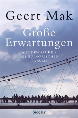 Große Erwartungen von Ecke,  Andreas, Mak,  Geert