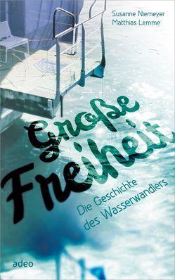 Große Freiheit von Lemme,  Matthias, Niemeyer,  Susanne