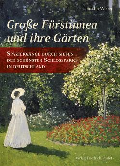 Große Fürstinnen und ihre Gärten von Weber,  Editha