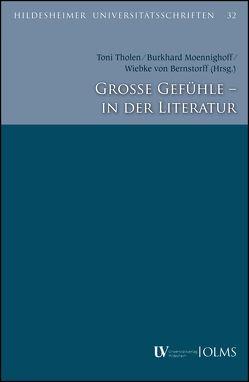 Große Gefühle – in der Literatur von Bernstorff,  Wiebke von, Moennighoff,  Burkhard, Tholen,  Toni