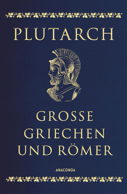 Große Griechen und Römer (Cabra-Leder mit goldener Schmuckprägung) von Mikusch,  Dagobert von, Plutarch