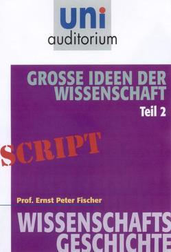 Große Ideen der Wissenschaft von Fischer,  Ernst Peter