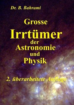 Grosse Irrtümer der Astronomie und Physik von Bahrami,  Bahram