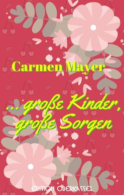 … große Kinder, große Sorgen von Mayer,  Carmen
