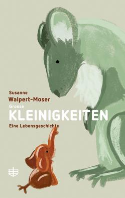 Grosse Kleinigkeiten von Walpert-Moser,  Susanne