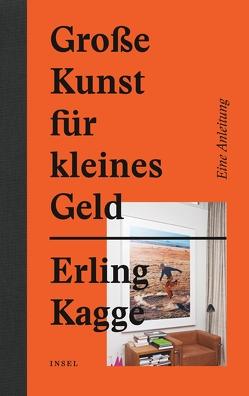 Große Kunst für kleines Geld von Kagge,  Erling, Müller-Schwefe,  Moritz