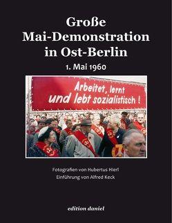 Große Mai-Demonstration in Ost-Berlin von Hierl,  Hubertus, Keck,  Alfred