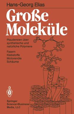 Große Moleküle von Elias,  Hans-Georg