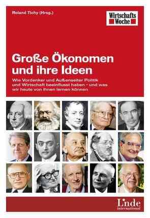 Große Ökonomen und ihre Ideen von Tichy,  Roland