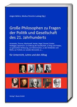 Große Philosophen zu Fragen der Politik und Gesellschaft des 21. Jahrhunderts von Bellers ,  Jürgen, Porsche-Ludwig,  Markus