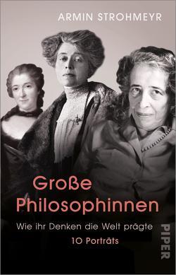 Große Philosophinnen von Strohmeyr,  Armin
