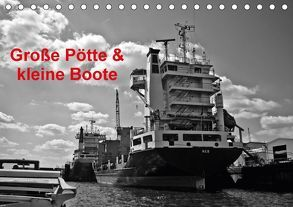 Große Pötte & kleine Boote / SW / Geburtstagskalender (Tischkalender 2018 DIN A5 quer) von J. Sülzner / NJS-Photoraphie,  Norbert
