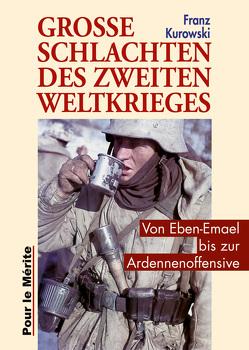 Große Schlachten des Zweiten Weltkrieges von Kurowski,  Franz