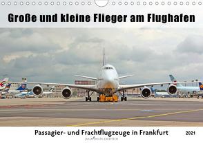 Große und kleine Flieger am Flughafen (Wandkalender 2021 DIN A4 quer) von Thiem-Eberitsch,  Jana