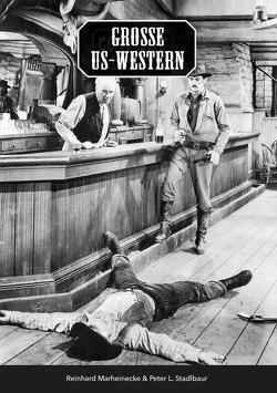 Große US-Western von Marheinecke,  Reinhard, Stadlbaur,  Peter L.
