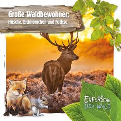 Große Waldbewohner: Hirsche, Eichhörnchen und Füchse von Twiddy,  Robin