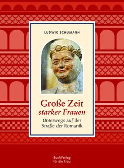 Große Zeit starker Frauen von Schumann,  Ludwig