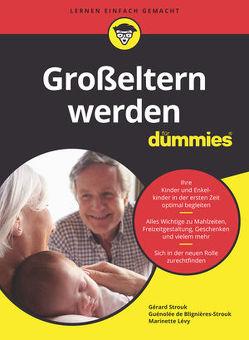 Großeltern für Dummies von Dölling,  Birgit, Strouk,  Gérard