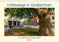 GROSSENHAIN 2021 (Wandkalender 2021 DIN A4 quer) von Harriette Seifert,  Birgit