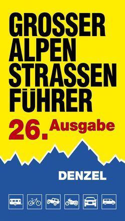 Großer Alpenstraßenführer, 26. Ausgabe von Denzel,  Harald