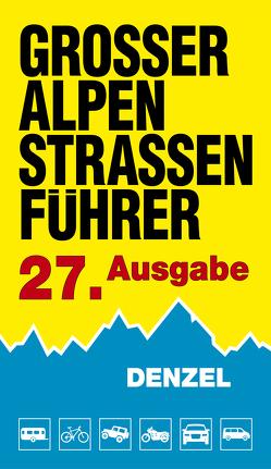 Großer Alpenstraßenführer, 27. Ausgabe von Denzel,  Harald
