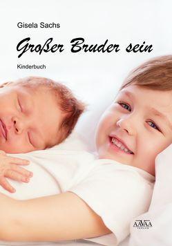 Großer Bruder sein – Großdruck von Sachs,  Gisela