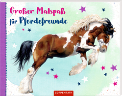 Großer Malspaß für Pferdefreunde von Roß,  Thea