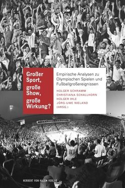 Großer Sport, große Show, große Wirkung? von Ihle,  Holger, Nieland,  Jörg Uwe, Schallhorn,  Christiana, Schramm,  Holger