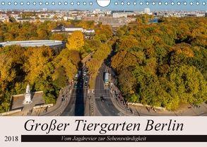 Großer Tiergarten Berlin – Vom Jagdrevier zur Sehenswürdigkeit (Wandkalender 2018 DIN A4 quer) von Fotografie,  ReDi