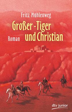 Großer-Tiger und Christian von Mühlenweg,  Fritz, Wiesmüller,  Dieter