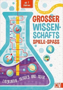 Großer Wissenschafts-Spiele-Spaß von Lühning,  Karen, Schnappinger,  Christine