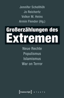 Großerzählungen des Extremen von Flender,  Armin, Heins,  Volker M., Reichertz,  Jo, Schellhöh,  Jennifer