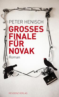 Grosses Finale für Novak von Henisch,  Peter