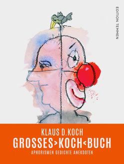GROSSES ›KOCH‹ BUCH von Büttner,  Felix, Koch,  Klaus D, Skupy,  Hans-Horst