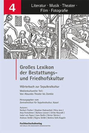 Großes Lexikon der Bestattungs- und Friedhofskultur von Zentralinstitut für Sepulkralkultur Kassel