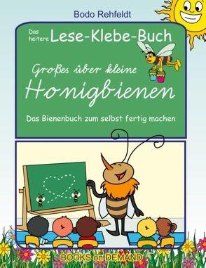 Großes über kleine Honigbienen von Rehfeldt,  Bodo