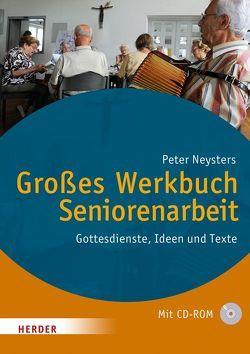 Großes Werkbuch Seniorenarbeit von Neysters,  Peter