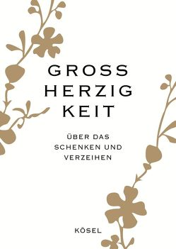 Großherzigkeit von Kösel-Verlag, Kummermehr,  Petra