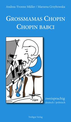 Großmamas Chopin / Chopin babci von Grzybowska,  Marzena, Müller,  Andrea-Yvonne