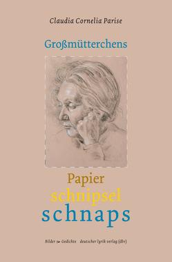 Großmütterchens Papierschnipselschnaps von Parise,  Claudia C